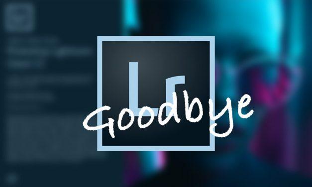 Goodbye Lightroom